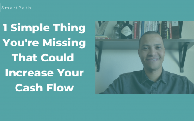 1 Simple Thing You're Missing That Could Increase Your Cash Flow
